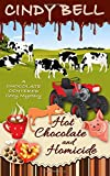 Hot Chocolate and Homicide (A Chocolate Centered Cozy Mystery) (Volume 11) by  Cindy Bell in stock, buy online here