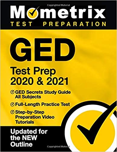 GED Test Prep 2020 & 2021: GED Secrets Study Guide All Subjects, Full-Length Practice Test, Step-by-Step Preparation Video Tutorials