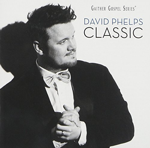 Classic (The Best Of David Phelps Cd)