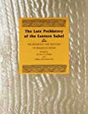 Late Prehistory of the Eastern Sahel, , 0870743104
