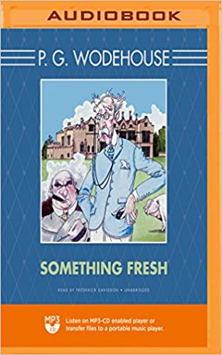 Something Fresh: (Blandings Castle)