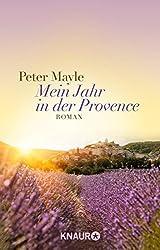 Mein Jahr in der Provence: Roman
