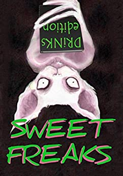 Sweet Freaks: drinks edition (Miracle Berry Sugarless Recipes Book 1) by [Thompson]