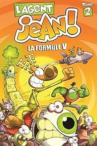L'agent Jean !, tome 2 : Formule V par Alex A