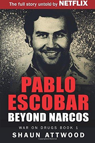 Download Pablo Escobar: Beyond Narcos (War on Drugs) PDF
