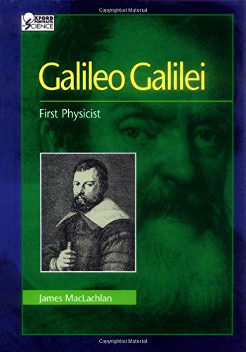 Galileo Galilei: First Physicist (Oxford Portraits in Science) - Portraits Oxford