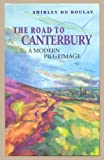 img - for The Road to Canterbury: A Modern Pilgrimage book / textbook / text book