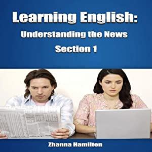 Learning English: Understanding the News, Section 1 Audiobook