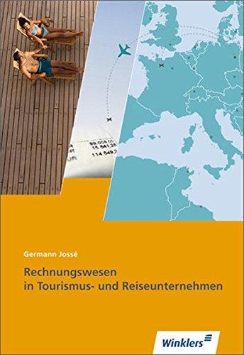Tourismus und Reisen / Ausbildung in Lernfeldern: Reiseverkehrskaufleute: Rechnungswesen in Tourismus- und Reiseunternehmen: Schülerband