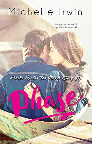 Phase (Phoebe Reede: The Untold Story #1) by [Irwin, Michelle]