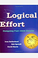 Logical Effort: Designing Fast CMOS Circuits (ISSN) Kindle Edition