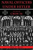 img - for Naval Officers Under Hitler: The Men of Crew 34 book / textbook / text book