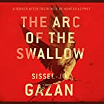 The Arc of the Swallow: Søren Marhauge, Book 2 | Sissel-Jo Gazan,Charlotte Barslund