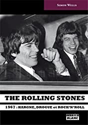 THE ROLLING STONES 1967 : hargne, drogue et rock'n'roll