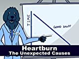 Heartburn - The Unexpected Causes