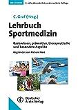 Lehrbuch Sportmedizin: Basiswissen, präventive, therapeutische und besondere Aspekte