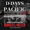 D-Days in the Pacific Audiobook by Donald L. Miller Narrated by Gary Dikeos