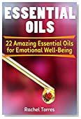 Essential Oils: 22 Amazing Essential Oils for Emotional Well-Being