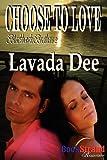Choose to Love, Lavada Dee, 162241778X