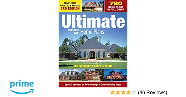 Ultimate Book of Home Plans: 780 Home Plans in Full Color