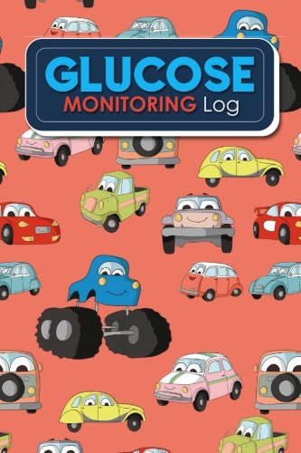 Glucose Monitoring Log: Blood Glucose Book, Diabetes Diary, Blood Glucose Tracking Sheet, Diabetic Meal Log, Cute Cars & Trucks Cover (Volume 97) pdf epub