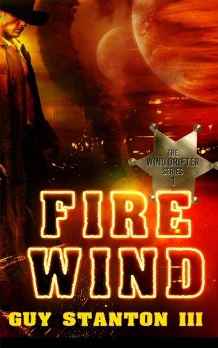 Read Online Fire Wind: Western Sci-fi (The Wind Drifters) (Volume 1) ebook