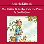 Mr. Putter and Tabby Pick the Pears Audiobook by Cynthia Rylant Narrated by John McDonough