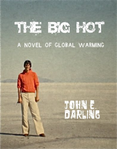 The Big Hot: Love in a Time of Global Warming (Love In The Time Of Global Warming)