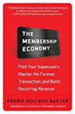 Kyпить The Membership Economy: Find Your Super Users, Master the Forever Transaction, and Build Recurring Revenue на Amazon.com