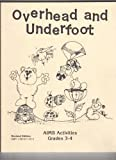 Overhead and Underfoot, Arthur J. Wiebe, 1881431525