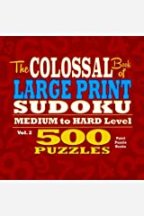 The Colossal Book of Large Print Sudoku: Medium to Hard Level, 500 Puzzles (Volume 2) Paperback