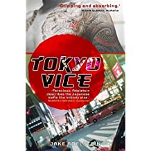 Tokyo Vice by Jake Adelstein (2010-07-08)