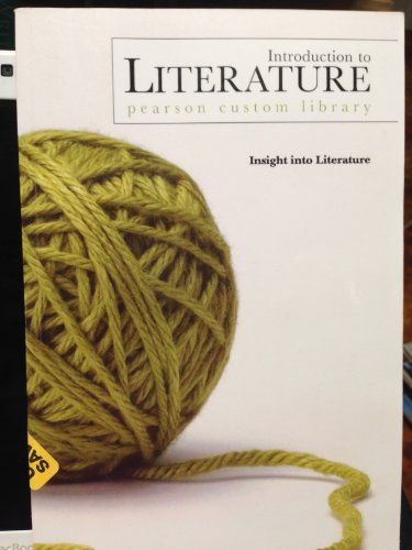 Introduction to Literature: Insight to Literature (Insight into Literature, Pearson Custom Library)