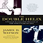 The Double Helix: A Personal Account of the Discovery of the Structure of DNA | James D. Watson