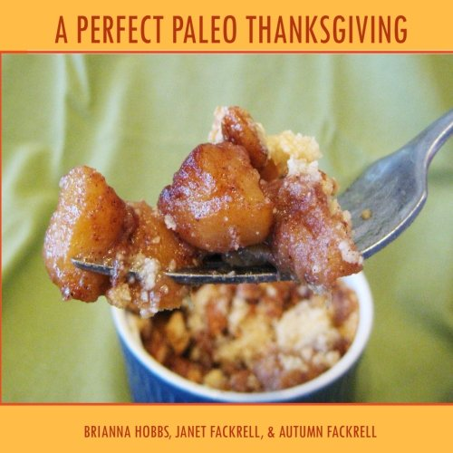 A Perfect Paleo Thanksgiving by Brianna Hobbs, Autumn Fackrell, Janet Fackrell