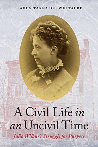 A Civil Life in an Uncivil Time: Julia Wilbur's Struggle for Purpose (Black Lives Matter New Civil Rights Movement)