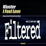 I Feel Love by Kluster