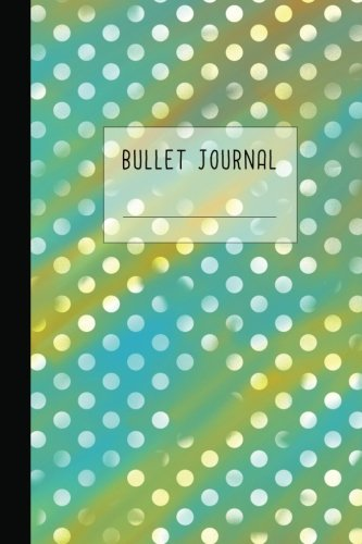 Bullet Journal: Dotted Grid Notebook / Journal/ Planner / Sketchbook / Diary / Organizer / Calligraphy Book / Composition Book | 150 Dotted Grid and ... Bullet Journals Collection) (Volume 3) [Sery-Barski, Judy] (Tapa Blanda)