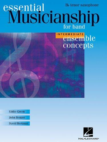 Essential Musicianship for Band - Ensemble Concepts: Intermediate Level - Bb Tenor Saxophone
