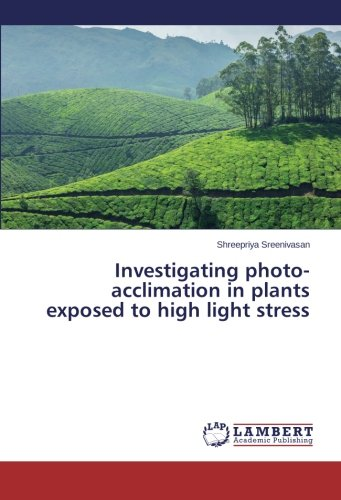 Download Investigating photo-acclimation in plants exposed to high light stress pdf epub