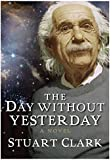 The Day without Yesterday (Sky's Dark Labyrinth Trilogy) (The Sky's Dark Labyrinth Trilogy)