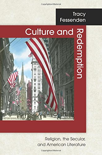 Read Online Culture and Redemption: Religion, the Secular, and American Literature ebook