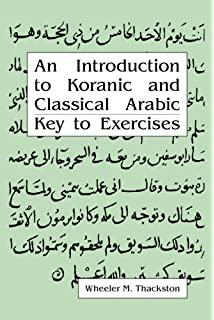 An introduction to koranic and classical arabic wm thackston an introduction to koranic and classical arabic an elementary grammar of the language key to fandeluxe Images