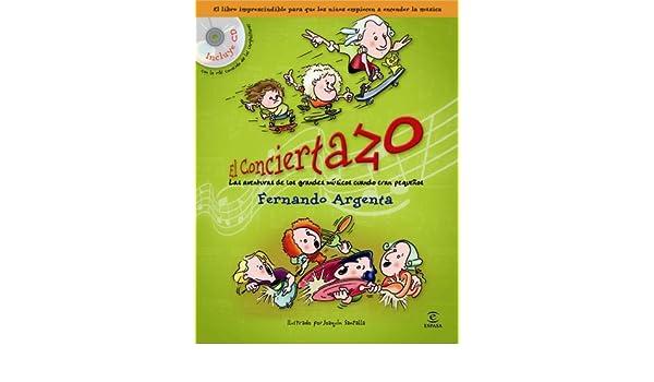 El conciertazo (Libro + CD): Fernando Argenta: 9788467026535: Amazon.com: Books