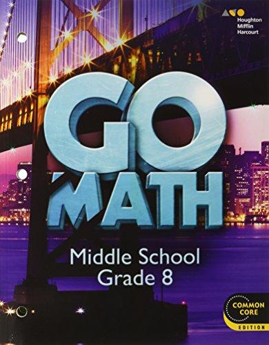 Go Math!: Student Interactive Worktext Grade 8 2014