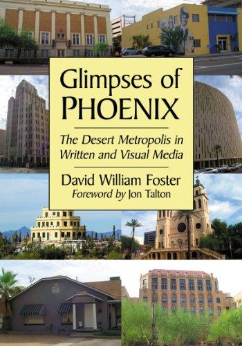 Glimpses of Phoenix: The Desert Metropolis in Written and Visual Media