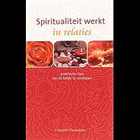 Spiritualiteit werkt in relaties: praktische tips om de liefde te verdiepen
