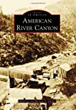 American River Canyon, Rodi Lee and Michael G. Lynch, 0738593192