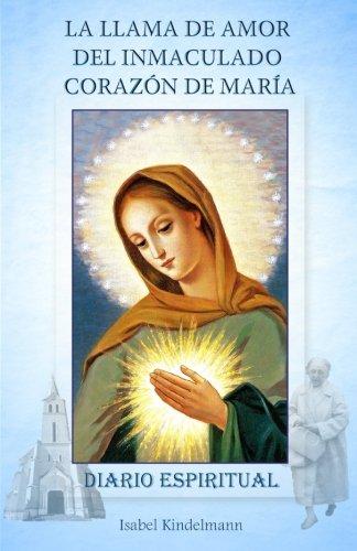 La Llama de Amor del Inmaculado Corazon de Maria: Diario Espiritual (Spanish Edition) [Isabel Kindelmann] (Tapa Blanda)