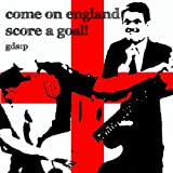 Come On England Score a Goal (World Cup Song 2010)